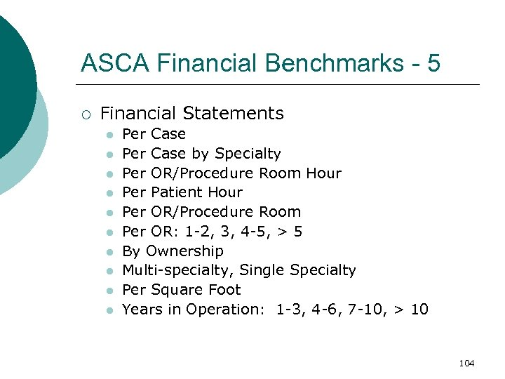 ASCA Financial Benchmarks - 5 ¡ Financial Statements l l l l l Per