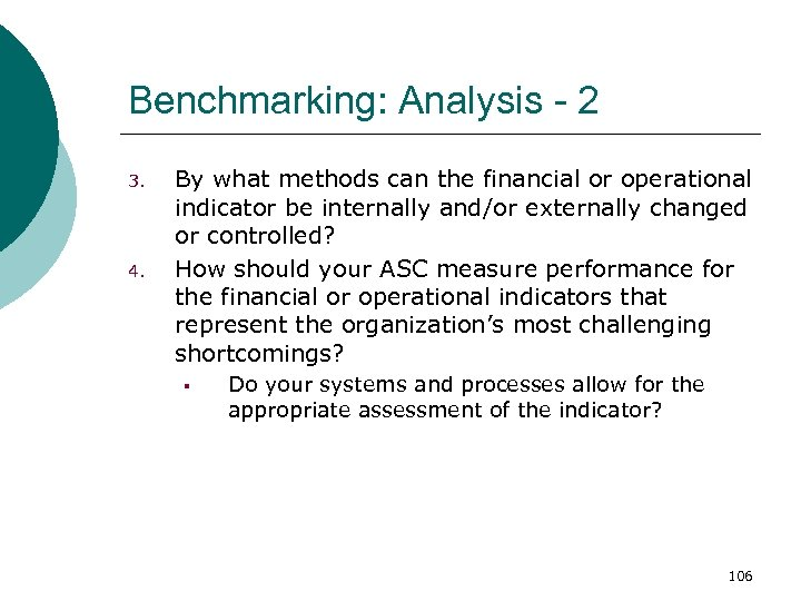 Benchmarking: Analysis - 2 3. 4. By what methods can the financial or operational