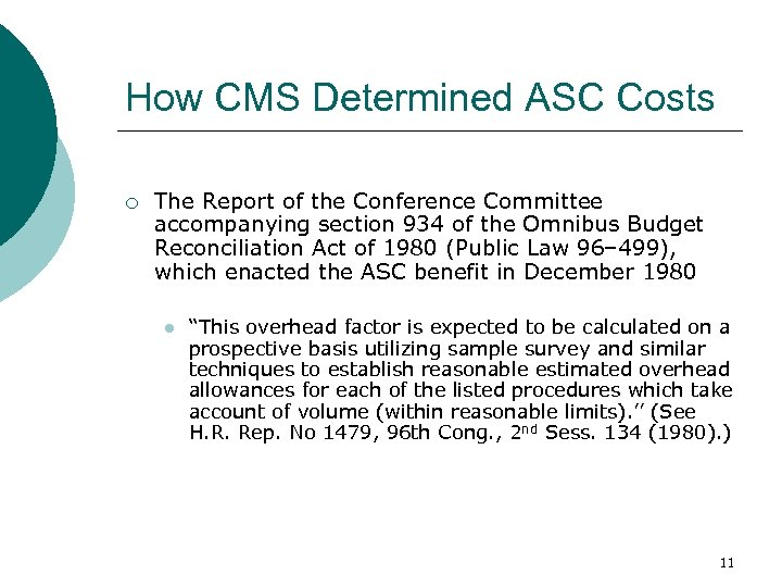 How CMS Determined ASC Costs ¡ The Report of the Conference Committee accompanying section