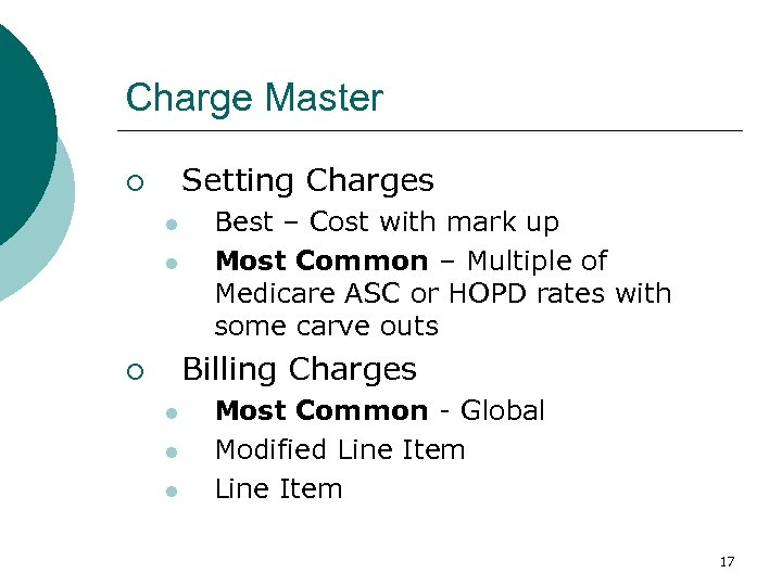 Charge Master Setting Charges ¡ l l Best – Cost with mark up Most