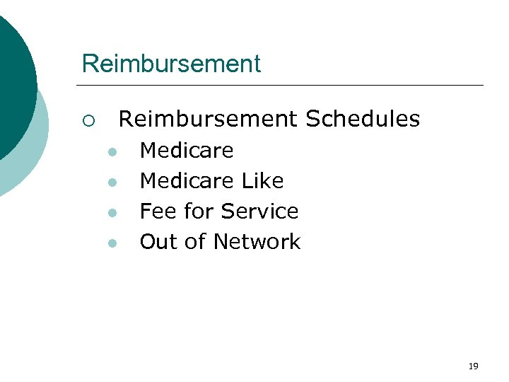 Reimbursement ¡ Reimbursement Schedules l l Medicare Like Fee for Service Out of Network