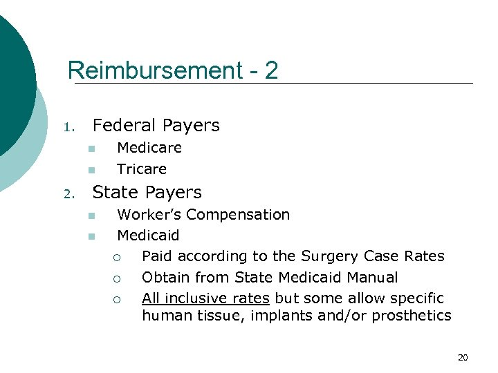 Reimbursement - 2 1. Federal Payers n n 2. Medicare Tricare State Payers n