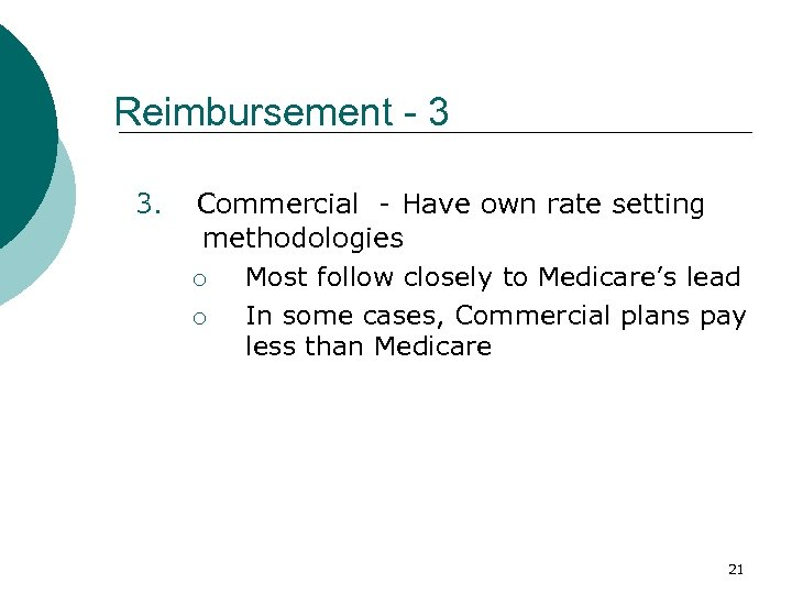 Reimbursement - 3 3. Commercial - Have own rate setting methodologies ¡ Most follow