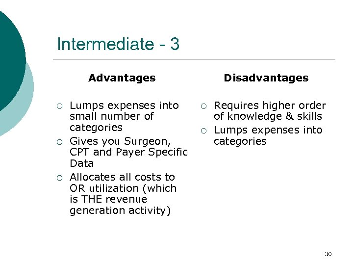 Intermediate - 3 Advantages ¡ ¡ ¡ Lumps expenses into small number of categories