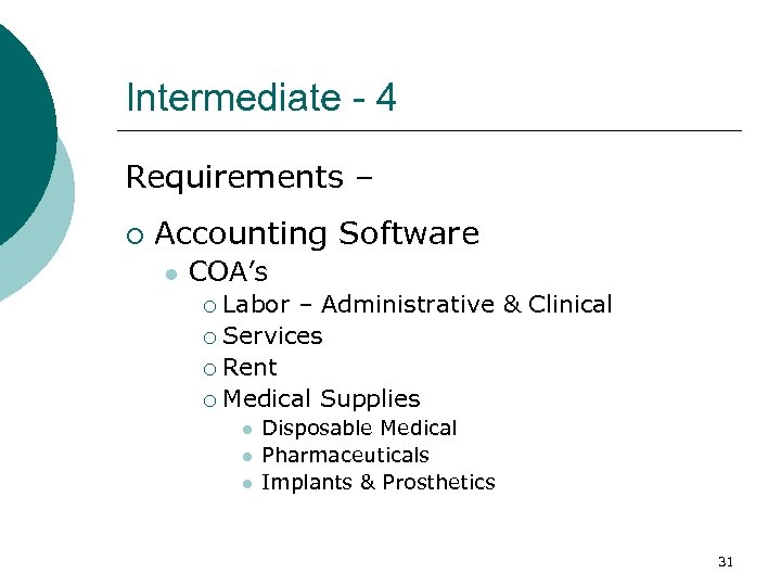 Intermediate - 4 Requirements – ¡ Accounting Software l COA's Labor – Administrative &