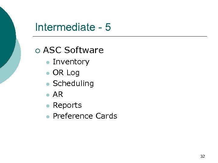 Intermediate - 5 ¡ ASC Software l l l Inventory OR Log Scheduling AR