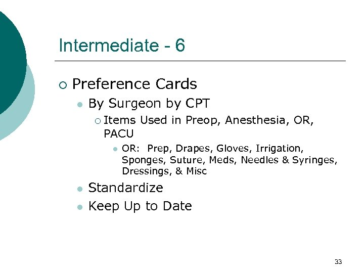 Intermediate - 6 ¡ Preference Cards l By Surgeon by CPT ¡ Items Used
