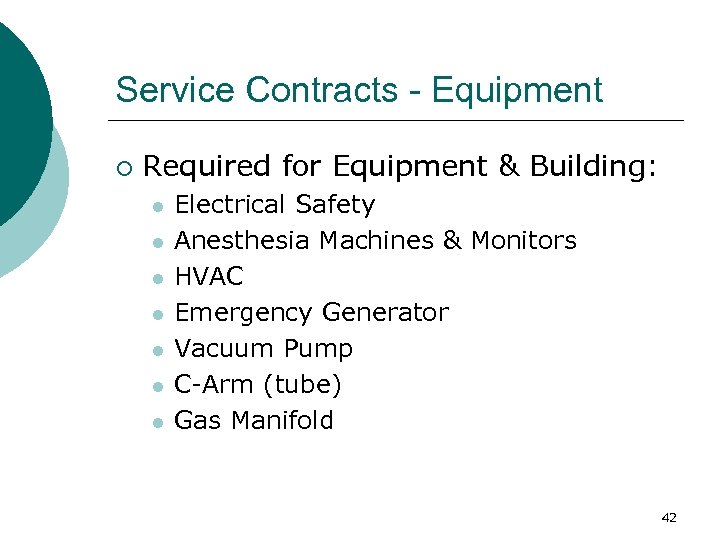 Service Contracts - Equipment ¡ Required for Equipment & Building: l l l l