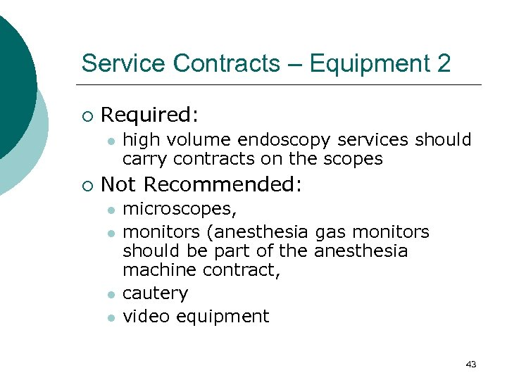 Service Contracts – Equipment 2 ¡ Required: l ¡ high volume endoscopy services should