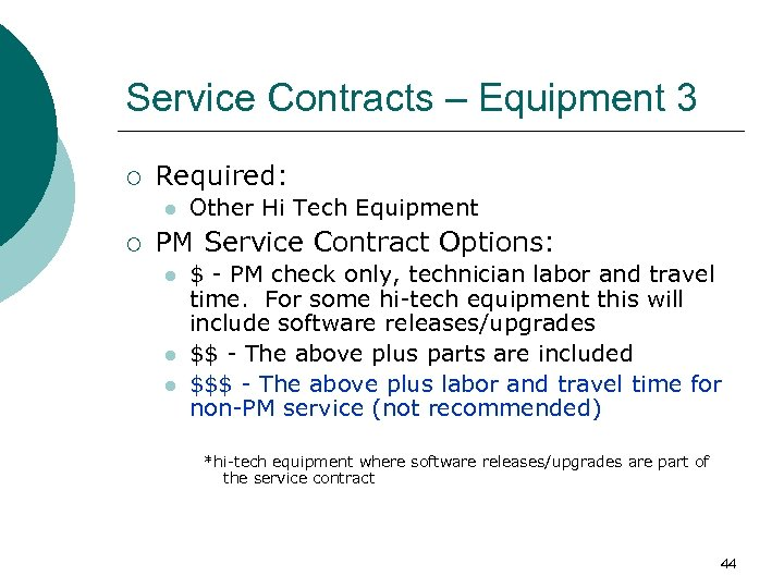 Service Contracts – Equipment 3 ¡ Required: l ¡ Other Hi Tech Equipment PM