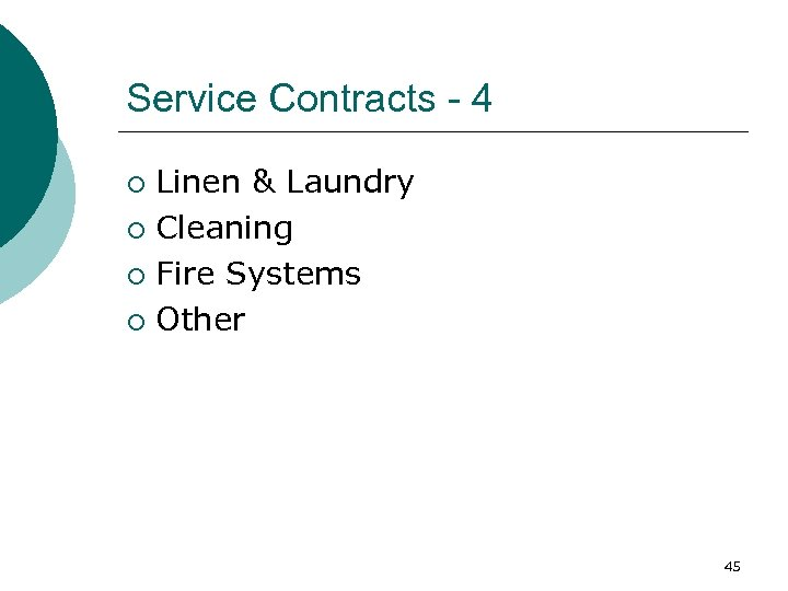 Service Contracts - 4 Linen & Laundry ¡ Cleaning ¡ Fire Systems ¡ Other
