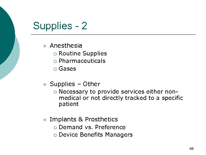 Supplies - 2 l Anesthesia ¡ Routine Supplies ¡ Pharmaceuticals ¡ Gases l Supplies