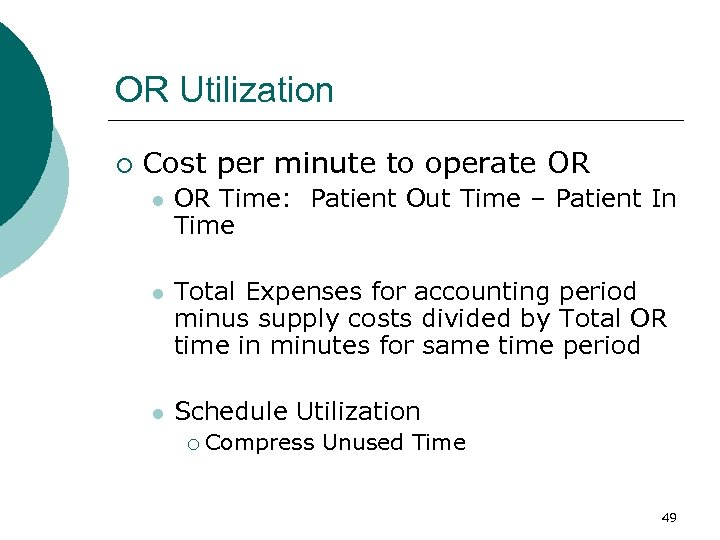 OR Utilization ¡ Cost per minute to operate OR l OR Time: Patient Out