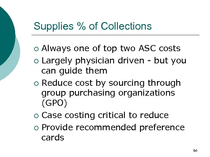 Supplies % of Collections Always one of top two ASC costs ¡ Largely physician