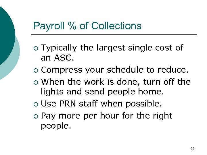 Payroll % of Collections Typically the largest single cost of an ASC. ¡ Compress