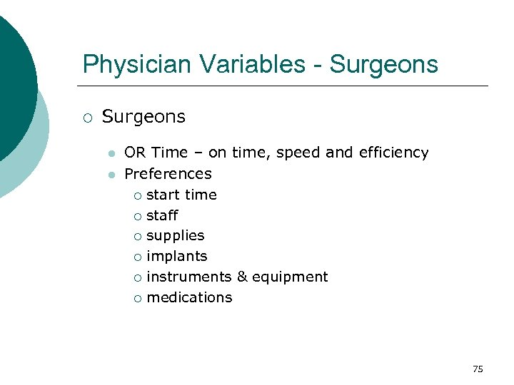 Physician Variables - Surgeons ¡ Surgeons l l OR Time – on time, speed