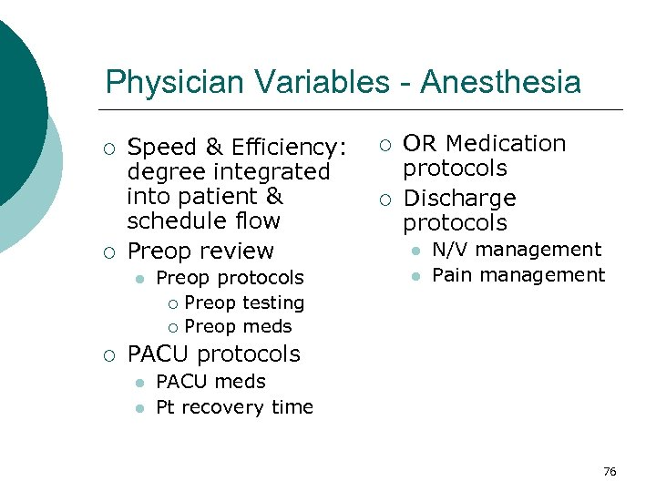 Physician Variables - Anesthesia ¡ ¡ Speed & Efficiency: degree integrated into patient &