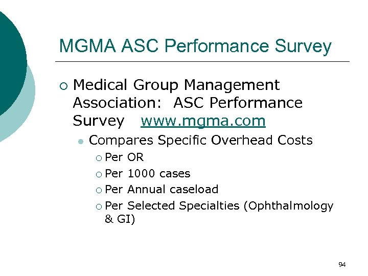 MGMA ASC Performance Survey ¡ Medical Group Management Association: ASC Performance Survey www. mgma.