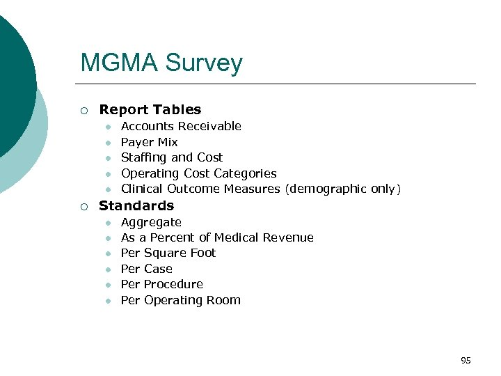 MGMA Survey ¡ Report Tables l l l ¡ Accounts Receivable Payer Mix Staffing