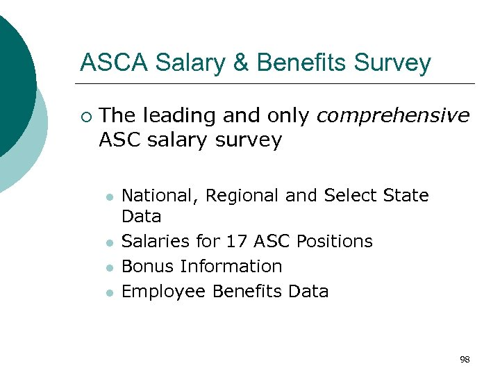 ASCA Salary & Benefits Survey ¡ The leading and only comprehensive ASC salary survey