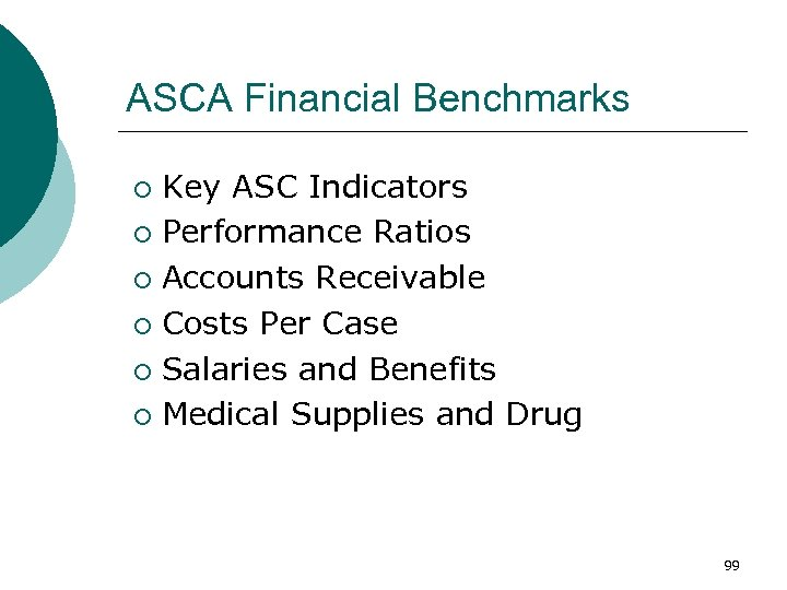 ASCA Financial Benchmarks Key ASC Indicators ¡ Performance Ratios ¡ Accounts Receivable ¡ Costs