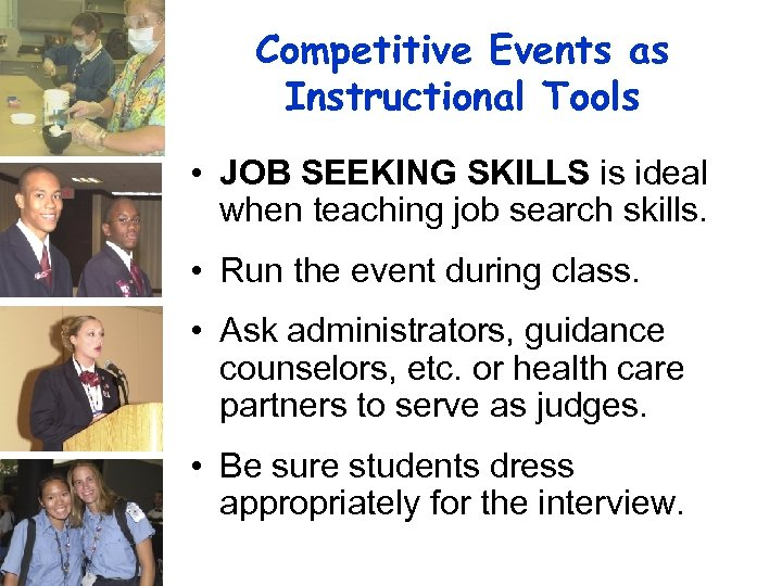 Competitive Events as Instructional Tools • JOB SEEKING SKILLS is ideal when teaching job