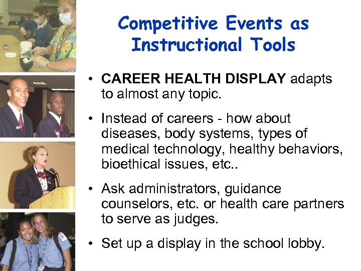 Competitive Events as Instructional Tools • CAREER HEALTH DISPLAY adapts to almost any topic.