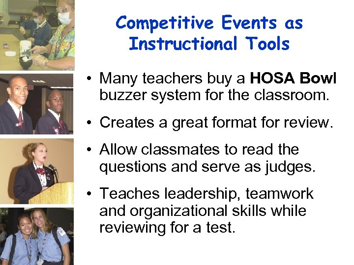 Competitive Events as Instructional Tools • Many teachers buy a HOSA Bowl buzzer system
