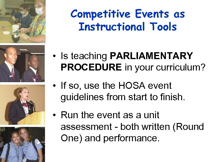 Competitive Events as Instructional Tools • Is teaching PARLIAMENTARY PROCEDURE in your curriculum? •