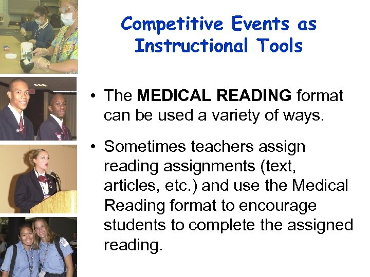 Competitive Events as Instructional Tools • The MEDICAL READING format can be used a
