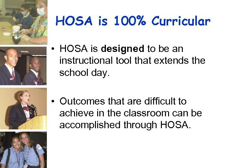 HOSA is 100% Curricular • HOSA is designed to be an instructional tool that
