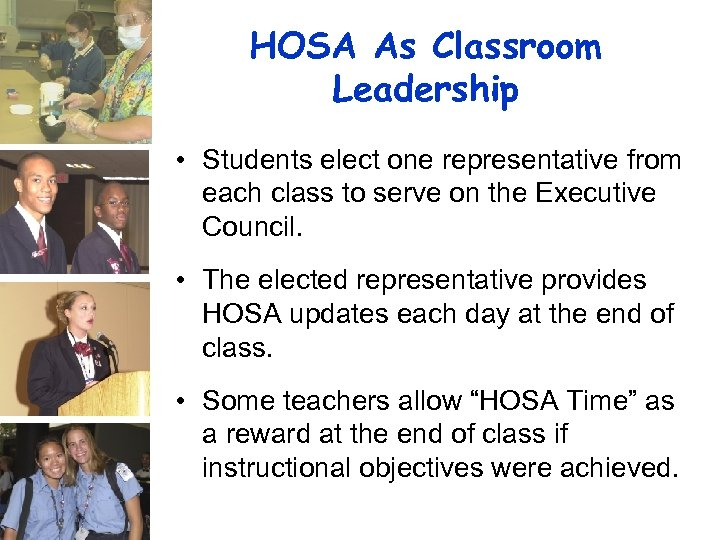 HOSA As Classroom Leadership • Students elect one representative from each class to serve