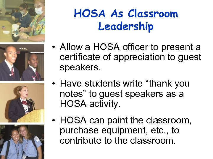 HOSA As Classroom Leadership • Allow a HOSA officer to present a certificate of