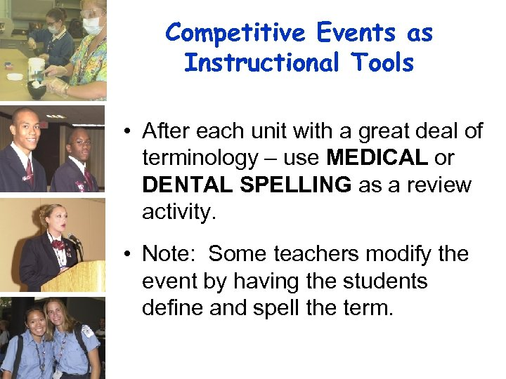 Competitive Events as Instructional Tools • After each unit with a great deal of