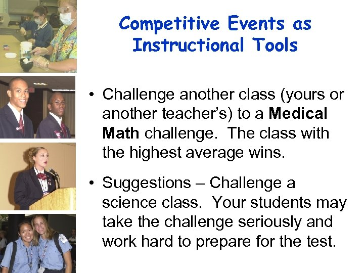 Competitive Events as Instructional Tools • Challenge another class (yours or another teacher's) to