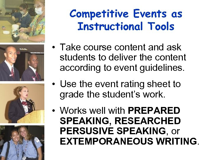 Competitive Events as Instructional Tools • Take course content and ask students to deliver