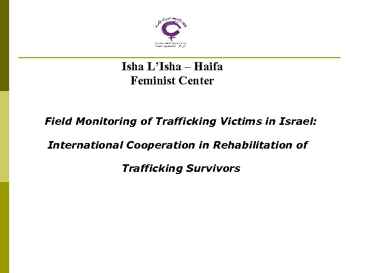 Isha L'Isha – Haifa Feminist Center Field Monitoring of Trafficking Victims in Israel: International