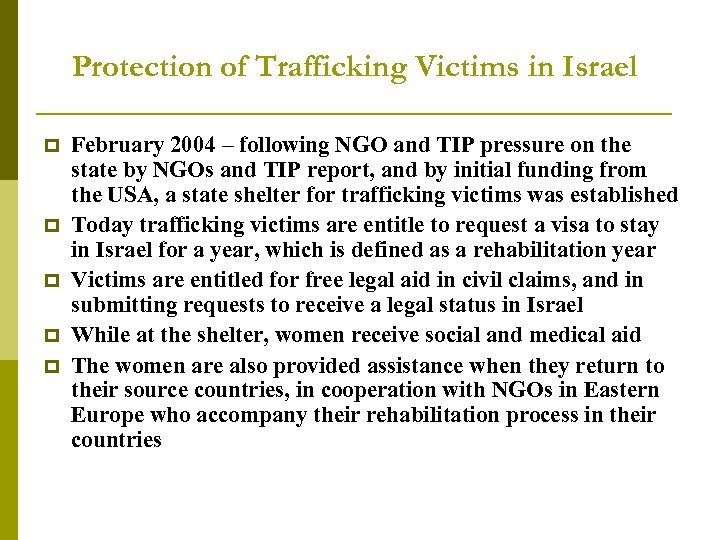 Protection of Trafficking Victims in Israel p p p February 2004 – following NGO