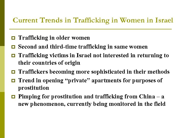 Current Trends in Trafficking in Women in Israel p p p Trafficking in older