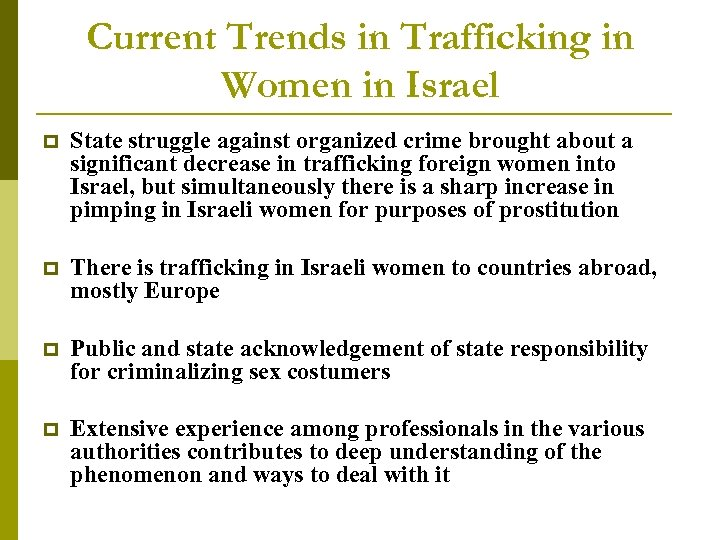 Current Trends in Trafficking in Women in Israel p State struggle against organized crime
