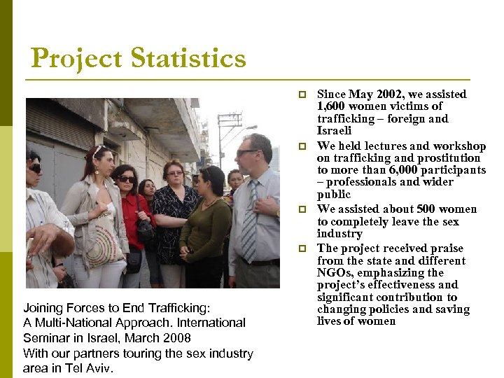 Project Statistics p p Joining Forces to End Trafficking: A Multi-National Approach. International Seminar
