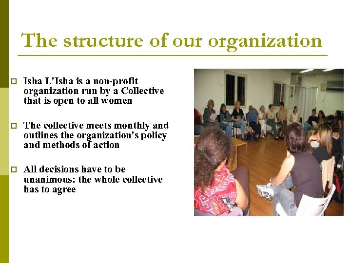 The structure of our organization p Isha L'Isha is a non-profit organization run by