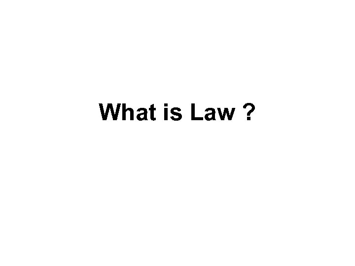 What is Law ?