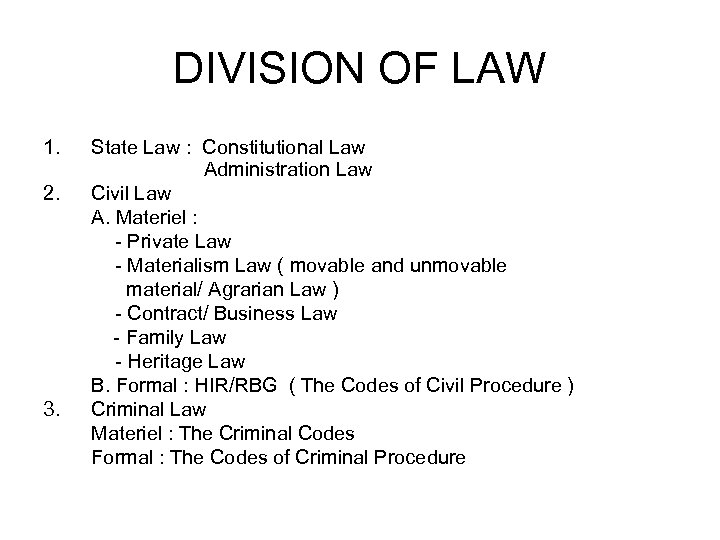 DIVISION OF LAW 1. 2. 3. State Law : Constitutional Law Administration Law Civil