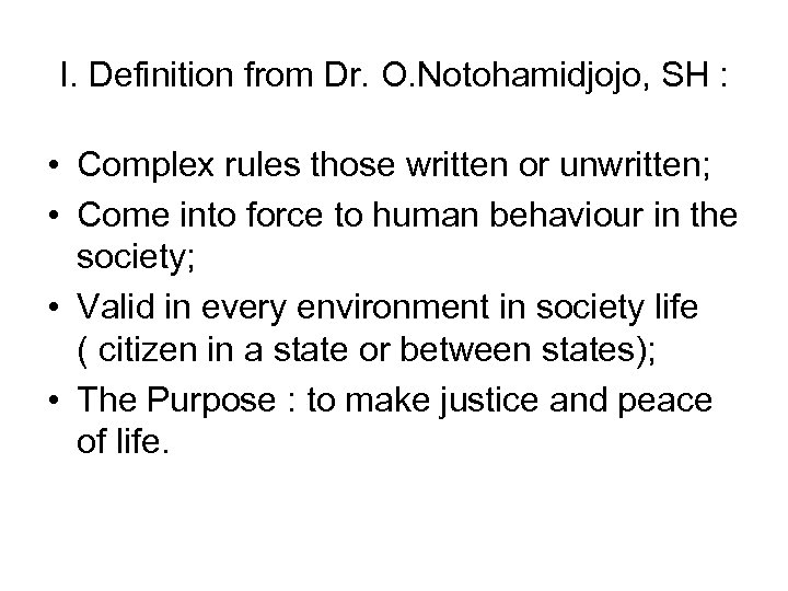 I. Definition from Dr. O. Notohamidjojo, SH : • Complex rules those written or