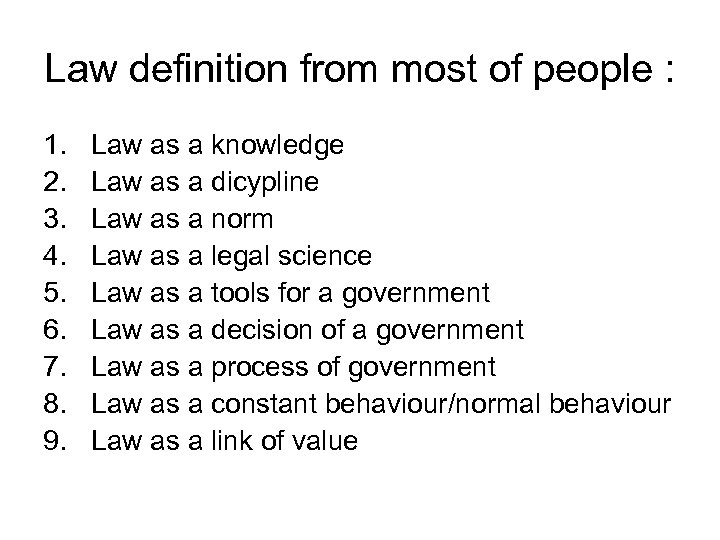 Law definition from most of people : 1. 2. 3. 4. 5. 6. 7.