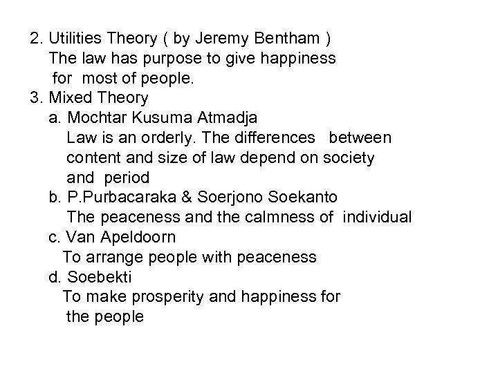 2. Utilities Theory ( by Jeremy Bentham ) The law has purpose to give