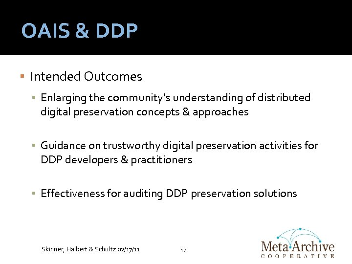 OAIS & DDP Intended Outcomes ▪ Enlarging the community's understanding of distributed digital preservation