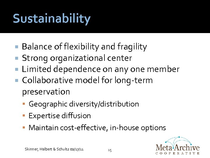 Sustainability Balance of flexibility and fragility Strong organizational center Limited dependence on any one