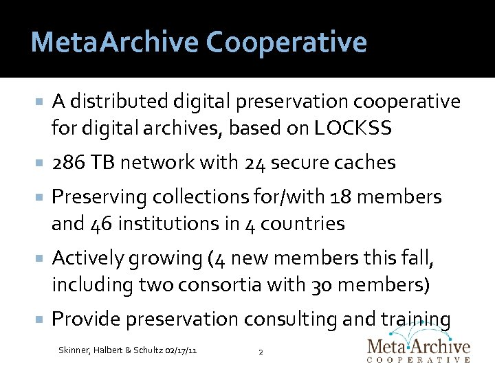 Meta. Archive Cooperative A distributed digital preservation cooperative for digital archives, based on LOCKSS